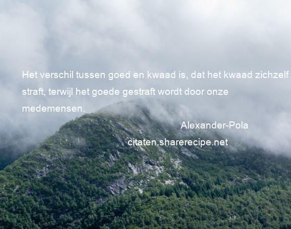 Alexander Pola Het Verschil Tussen Goed En Kwaad Is Dat