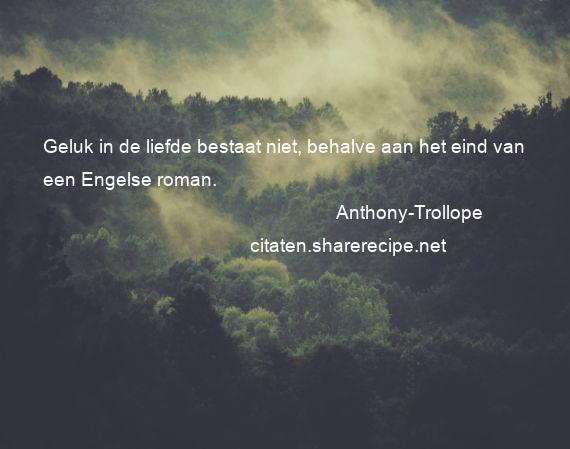 Anthony Trollope Citaten Aforismen Citeert De Grote