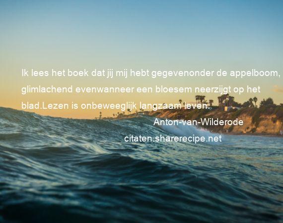 Boek Citaten Leven : Anton van wilderode ik lees het boek dat jij mij hebt