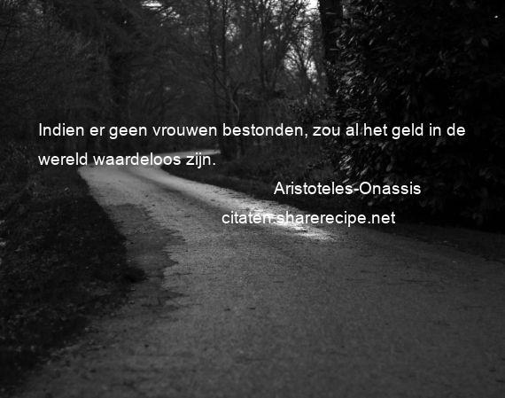 Citaten Geld : Aristoteles onassis citaten aforismen citeert de grote