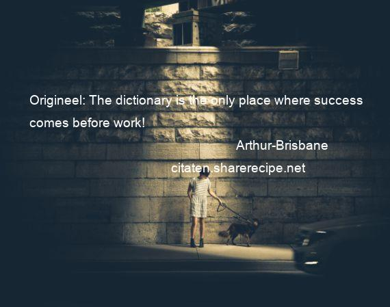 The Dictionary Is the Only Place Where Success Comes Before Work