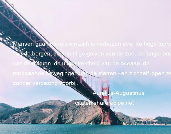 Citaten Over Bergen : Aurelius augustinus citaten aforismen citeert de grote