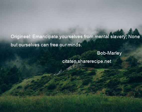 Citaten Zee : Bob marley citaten aforismen citeert de grote