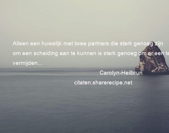 Citaten Over Huwelijk : Carolyn heilbrun: alleen een huwelijk met twee partners die sterk