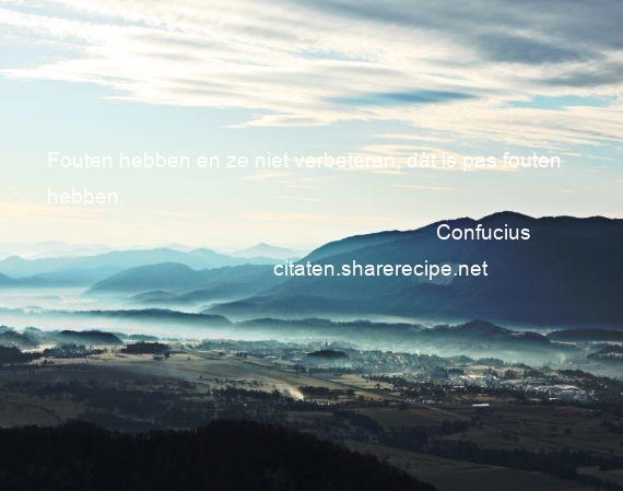 Citaten En Bibliografie : Confucius fouten hebben en ze niet verbeteren dàt is pas