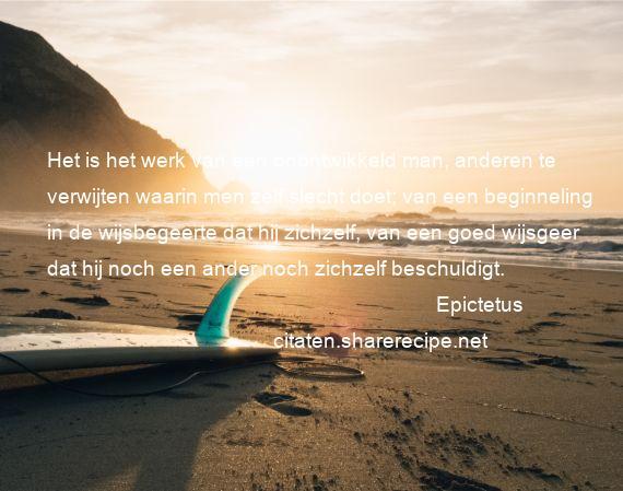 Citaten Werk : Epictetus citaten aforismen citeert de grote gedachten