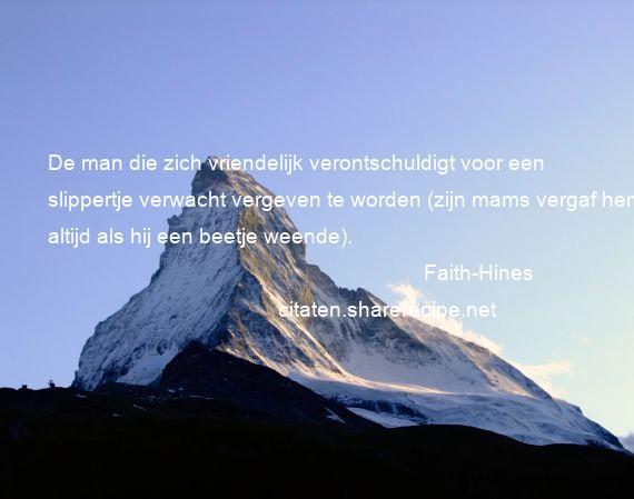 Faith Hines Citaten Aforismen Citeert De Grote Gedachten