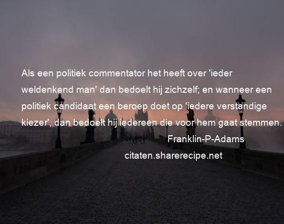 Citaten Politiek : Franklin p adams als een politiek commentator het heeft over