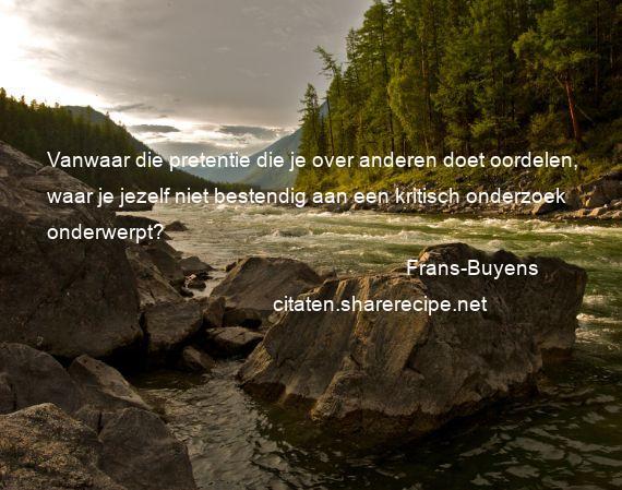 Citaten Frans : Frans buyens citaten aforismen citeert de grote