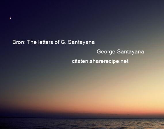George-Santayana - Bron: The letters of G. Santayana