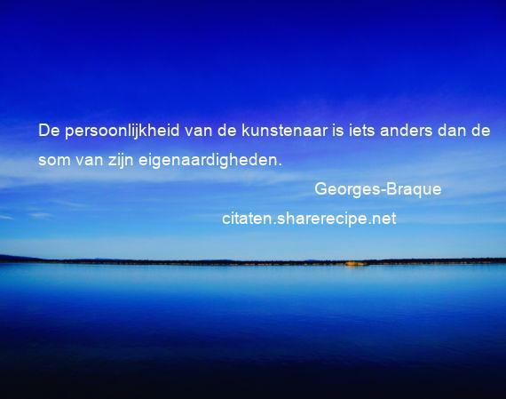 Citaten Over Persoonlijkheid : Georges braque citaten aforismen citeert de grote gedachten