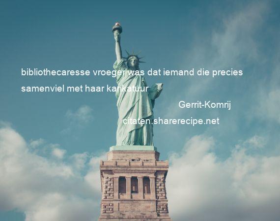 Citaten Gerrit Komrij : Gerrit komrij citaten aforismen citeert de grote