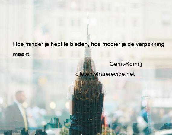 Citaten Gerrit Komrij : Gerrit komrij hoe minder je hebt te bieden mooier