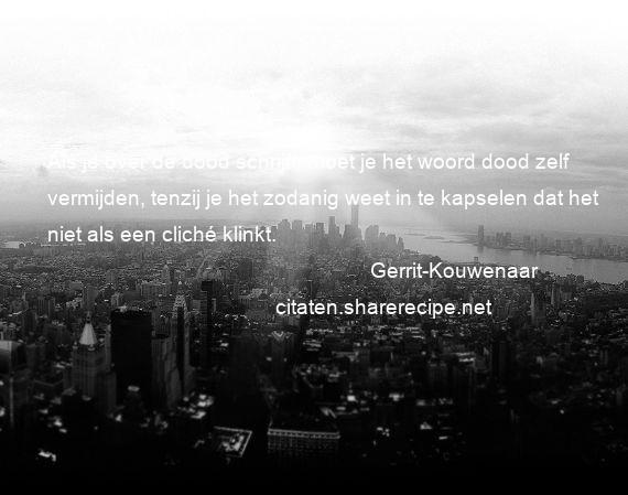 Citaten Over De Dood : Gerrit kouwenaar citaten aforismen citeert de grote gedachten