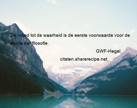 Citaten Filosofie Susu : Gwf hegel citaten aforismen citeert de grote gedachten