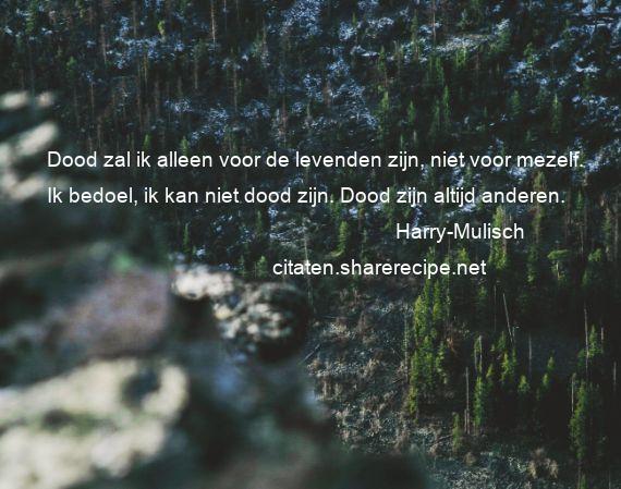 Citaten Over De Dood : Harry mulisch citaten aforismen citeert de grote