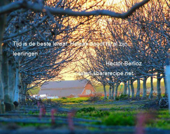 Citaten Tijd Net : Hector berlioz tijd is de beste leraar helaas doodt hij