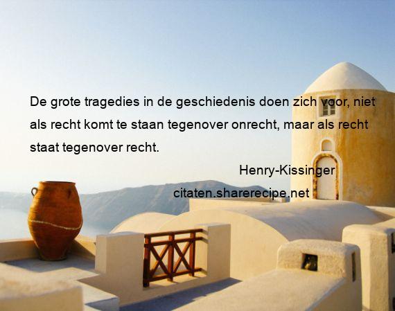 Citaten Geschiedenis : Henry kissinger de grote tragedies in geschiedenis