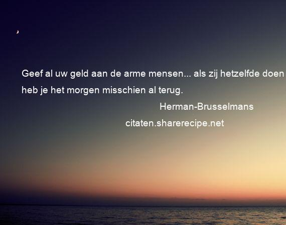Citaten Geld Geldt : Herman brusselmans citaten aforismen citeert de grote gedachten