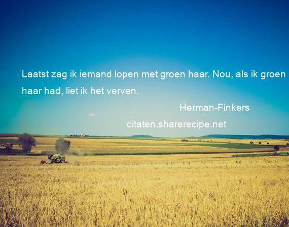 Herman Finkers Citaten Aforismen Citeert De Grote