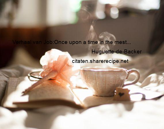 Huguette-de-Backer - Verhaal van Job:Once upon a time in the mest...