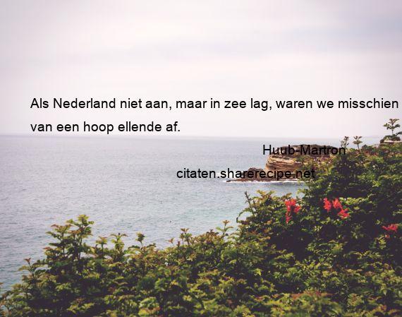 Citaten Zee : Huub martron als nederland niet aan maar in zee lag waren we