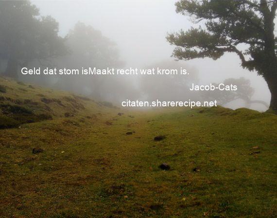 Citaten Geld Web : Jacob cats citaten aforismen citeert de grote