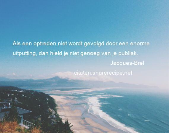 Citaten Over Talent : Jacques brel citaten aforismen citeert de grote