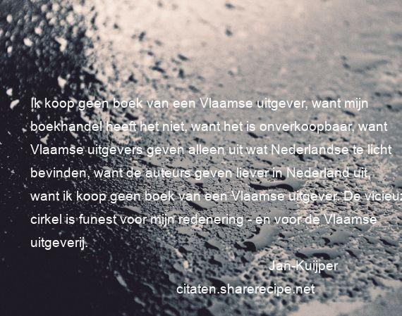 Citaten Uit Nederlandse Literatuur : Jan kuijper citaten aforismen citeert de grote gedachten