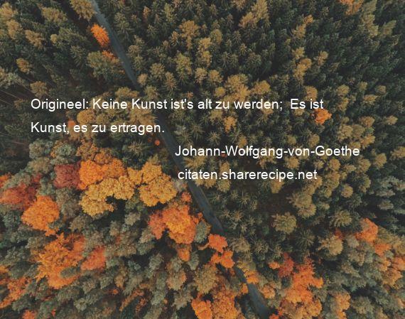 Citaten In Kunst : Johann wolfgang von goethe origineel keine kunst ist s
