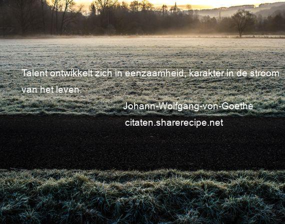 Citaten Over Talent : Johann wolfgang von goethe citaten aforismen citeert de
