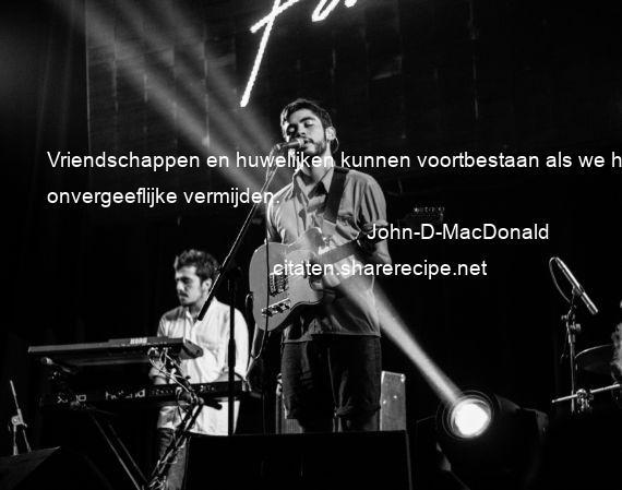 John D Macdonald Quotes: Citaten Over Vriendschap,aforismen, Citeert De Grote
