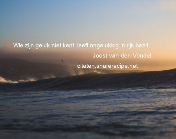 Citaten Van Filosofen Over Geluk : Joost van den vondel citaten aforismen citeert de grote