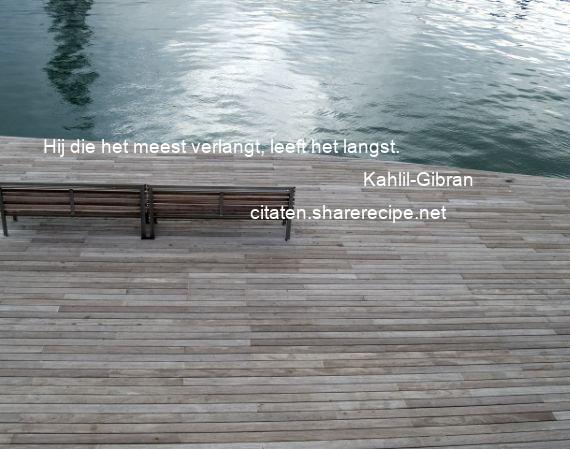 Citaten Kahlil Gibran : Kahlil gibran hij die het meest verlangt leeft langst