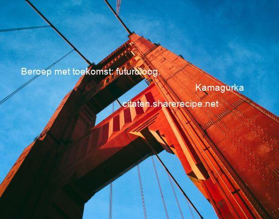Bekende Citaten Toekomst : Kamagurka citaten aforismen citeert de grote gedachten