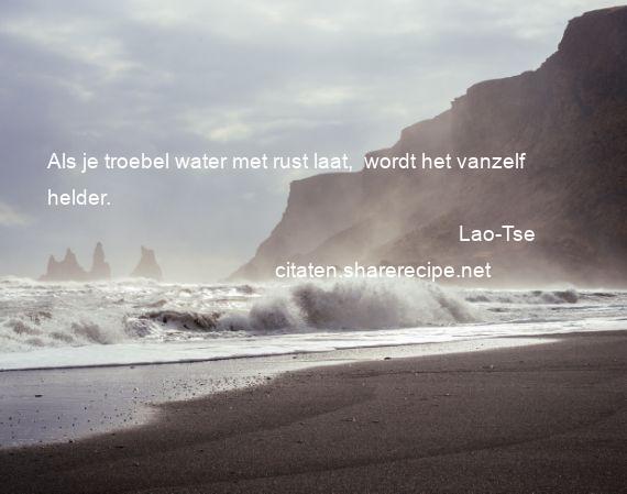 Citaten Lao Tse : Lao tse citaten aforismen citeert de grote gedachten