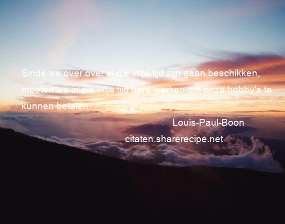 Citaten Over Hard Werken : Louis paul boon citaten aforismen citeert de grote gedachten