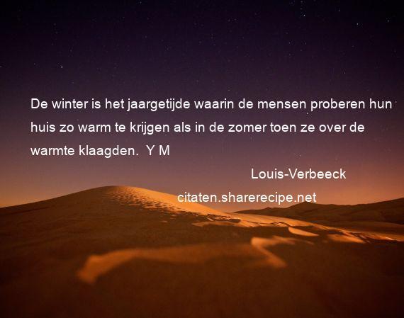 Citaten Over De Zomer : Louis verbeeck: de winter is het jaargetijde waarin de mensen