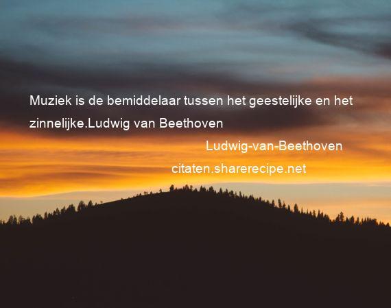 Citaten Over Muziek : Ludwig van beethoven citaten aforismen citeert de grote