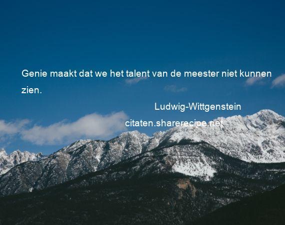 Citaten Over Talent : Ludwig wittgenstein citaten aforismen citeert de grote