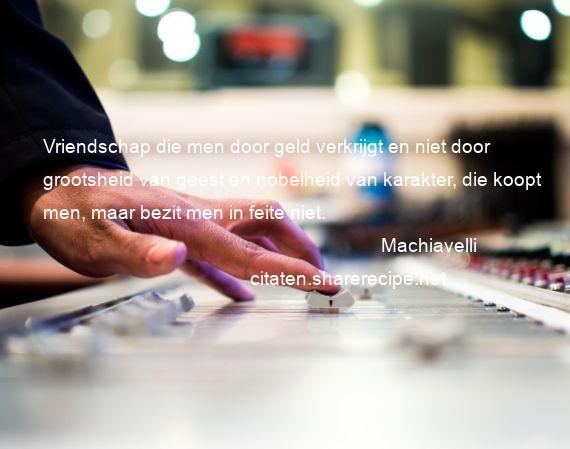 Citaten Geld Web : Machiavelli vriendschap die men door geld verkrijgt en