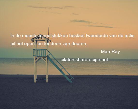 Citaten Uit Toneelstukken : Man ray citaten aforismen citeert de grote gedachten