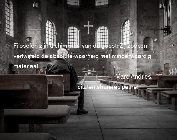 Citaten Van Filosofen : Marc andries citaten aforismen citeert de grote