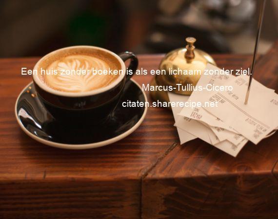 Citaten Cicero : Marcus tullius cicero een huis zonder boeken is als