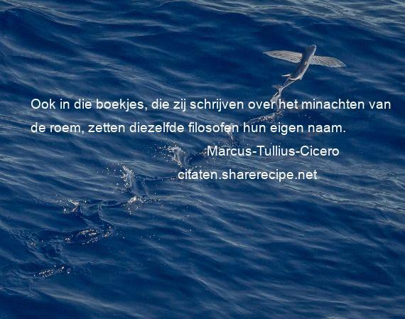 Citaten Cicero : Marcus tullius cicero ook in die boekjes zij