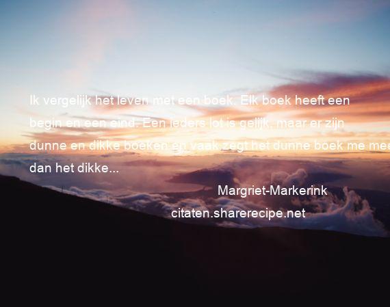 Boek Citaten Leven : Margriet markerink ik vergelijk het leven met een boek elk boek