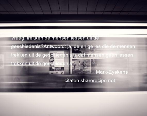 Citaten Uit De Geschiedenis : Mark eyskens citaten aforismen citeert de grote gedachten
