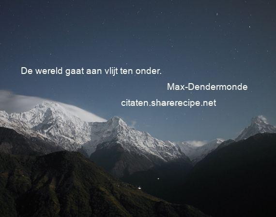 Max Dendermonde De Wereld Gaat Aan Vlijt Ten Onder