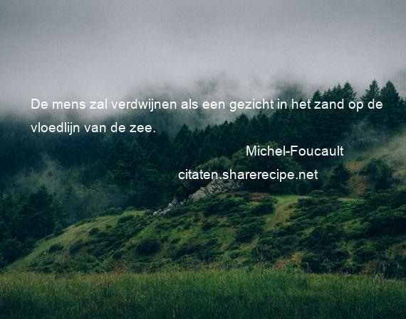 Citaten Over De Zee : Michel foucault de mens zal verdwijnen als een gezicht in