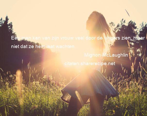 Mignon Mclaughlin Een Man Kan Van Zijn Vrouw Veel Door De